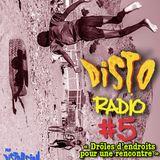 Disto Radio #5 : Drôles d'endroits pour une rencontre