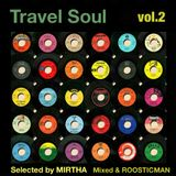 Travel Soul Vol 2 - Selected by Mirtha & Mixed By Roosticman