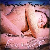 Bungalow Tropical - Mixtures by FunkyUS