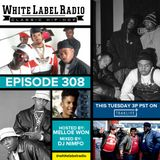 White Label Radio Ep. 308