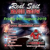 Real Spit Radio Show 9th August 2019