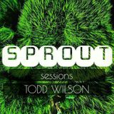 SPROUT SESSIONS Volume 2 TODD WILSON