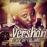 VERSHON #Fuckuptheworld Mixtape by  Dj DANCEHALLPELE