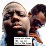 MATHCLA$$ MUSIC V18 - BAD BOY BY ERIC THE TUTOR