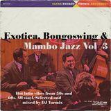 Exotica, Bongoswing y Mambojazz Vol 3