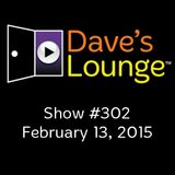 Dave's Lounge #302: Back To Front
