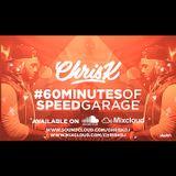 CHRIS K PRESENTS #60MINUTESOFSPEEDGARAGE