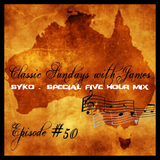 Episode 50 - A Journey Back Through Time (A Classic Love Story) Syko - 5 Hour Special Guest Mix