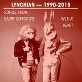 Lynchian — Songs from Barry Gifford's Wild at Heart