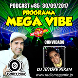MEGA VIBE EPISODE 85 Feat. ANDRE RIKEN