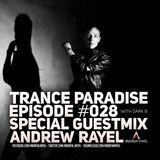 Trance Paradise Episode #028 (Guestmix Andrew Rayel) (22-04-12)