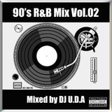 90's R&B Mix Vol.02 (Mixed by DJ U.D.A)