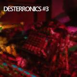 Desterronics #3 (16/11/2015)