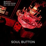 Soul Button - Live at Bahrein (Buenos Aires) - Nov 12, 2016