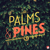 Palms & Pines Vol.1