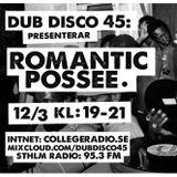 DUB DISCO 45: 2016-03-12: Romantic Posse