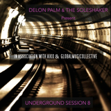 Globalmusicollective & Aiko present DELON & THE SOLESHAKER Underground Session 8