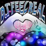 Dj Feel Real - Feel It Mix