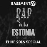 Rap à la Estonia IV: EHHF 2016 Special