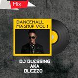 DANCEHALL MASHUP VOL 1 - DJ BLEZZO [ BEST OF THE BEST REMIXES ] DJ BLESSING - HOMEBOYZ RADIO