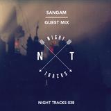 Night Tracks 038 - Sangam Guest Mix