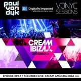 Paul van Dyk - Vonyc Sessions 499.7 (05.05.2016) Recorded LIVE Cream Amnesia Ibiza 2015