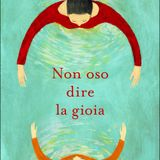 Il Brunch 22.02.18: Non oso dire gioia, il nuovo romanzo di Laura Imai Messina
