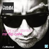 Soulful Invaders |I want your attention | Flip Calvi