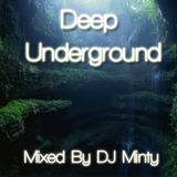 Deep Underground - Mixed Live By DJ Minty