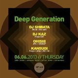130606 DEEP GENERATION Live Rec Mixed by OHISHI 1130pm〜0100am @AIR