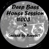 Deep Bass House Session #003