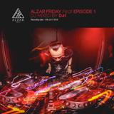 ALZAR FRIDAY feat EPISODE 1 -PR MIX-