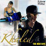 Khaled Tributo // The Mixtape