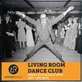 Living Room Dance Club 31st August 2018