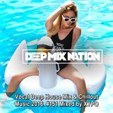 DeepMixNation #151 ★ Vocal Deep House Music Mix & Chillout Music 2016 ★ Mixed by XYPO