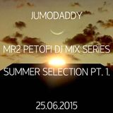 MR2 PETOFI DJ MIX SERIES - SUMMER SELECTION PT.1. 25.06.2015