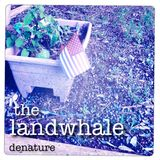 The Landwhale - Denature EP