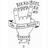 "The Louie Louies radioshow #8 ""Rocknroll Mama"" Edition"