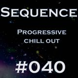 #040 Sequence (progressive, chill out)