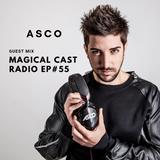 MAGICAL CAST EPISODE #55 Guest Mix by ASCO