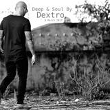 Deep & Soul by DEXTRO 8 March 2017