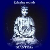 Relaxing Sounds-- Mantras