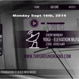 2 Hr + Extended Elevation - Music with Feeling Sept 16th, 2019 The Ground Radio Show by DJ Yogi