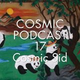 Cosmic delights podcast - 17 Cosmic Sid