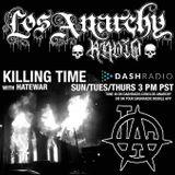 1/26/16 - Killing Time With Hatewar on Los Anarchy Radio