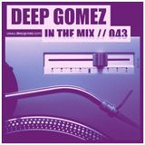 In the mix with DEEP GOMEZ, EP.043