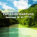 Lucasini Barfuss - Halamoye 3P #1