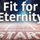 Fit for Eternity