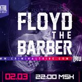 Molotov Cocktail #039 - Floyd the Barber [RUS] guest mix (02.03.17 Criminal Tribe Radio)