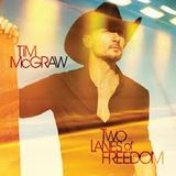 Tim McGraw ~ Two Lanes Of Freedom